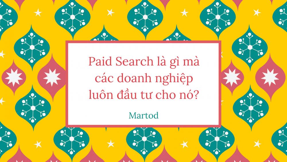 Paid Search là gì? Tại sau đưa Paid Search vào chiến lược phát triển Marketing 2020